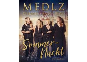"""Medlz - """"Sommernacht"""" - Das A cappella Konzert"""